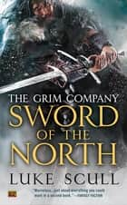 Sword of the North ebook by Luke Scull