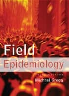 Field Epidemiology ebook by Michael Gregg