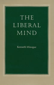 The Liberal Mind ebook by Kenneth Minogue