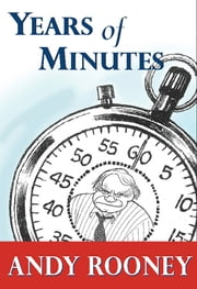 Years of Minutes - The Best of Rooney from 60 Minutes ebook by Andy Rooney
