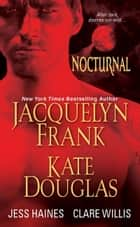 Nocturnal ebook by Jacquelyn Frank, Kate Douglas, Jess Haines,...