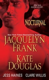 Nocturnal ebook by Jacquelyn Frank,Kate Douglas,Jess Haines,Clare Willis