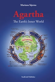 Agartha - The Earth´s Inner World ebook by Mariana Stjerna