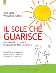 Il sole che guarisce ebook by Jšrg SpitzWilliam