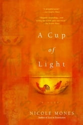 A Cup of Light ebook by Nicole Mones