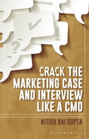 Crack the Marketing Case and Interview like a CMO ebook by Mr. Nitish Rai Gupta