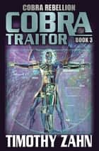 Cobra Traitor eBook by Timothy Zahn