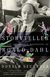Storyteller - The Authorized Biography of Roald Dahl ebook by Donald Sturrock