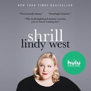 Shrill - Notes from a Loud Woman audiobook by Lindy West
