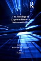 The Sociology of Zygmunt Bauman ebook by Michael Hviid Jacobsen,Poul Poder