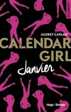Calendar Girl - Janvier ebook by Audrey Carlan, Robyn stella Bligh
