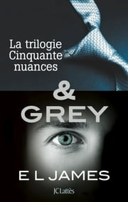 Intégrale Cinquante nuances de Grey - La trilogie Cinquante nuances de Grey & Grey ebook by E L James