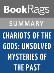 Chariots of the Gods: Unsolved Mysteries of the Past by Erich von Daniken | Summary & Study Guide ebook by BookRags