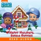Happy Holidays, Bubble Guppies! (Bubble Guppies) ebook by Nickelodeon Publishing