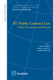 EU Public Contract Law - Public Procurement and Beyond ebook by Roberto Caranta, Gunilla Edelstam, Martin Trybus