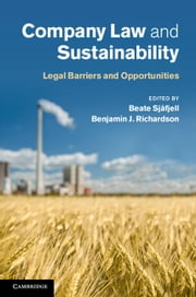 Company Law and Sustainability - Legal Barriers and Opportunities ebook by Beate Sjåfjell,Benjamin J. Richardson