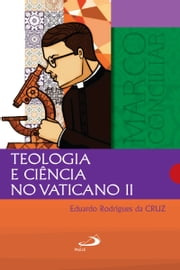 Teologia e Ciência no Vaticano II ebook by Kobo.Web.Store.Products.Fields.ContributorFieldViewModel