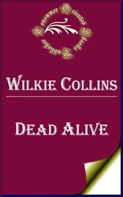Dead Alive ebook by Wilkie Collins