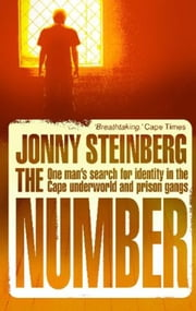 The Number - One Man's Search For Identity In The Cape Underworld And Prison Gangs ebook by Jonny Steinberg