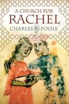 A Church for Rachel ebook by Charles E. Poole