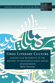 Urdu Literary Culture - Vernacular Modernity in the Writing of Muhammad Hasan Askari ebook by Mehr Afshan Farooqi