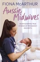 Aussie Midwives ebook by Fiona McArthur