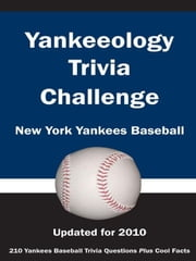 Yankeeology Trivia Challenge: New York Yankees Baseball ebook by Kick The Ball