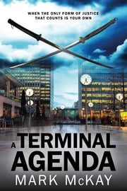 A Terminal Agenda (The Severance Trilogy, Book 1) ebook by Mark McKay