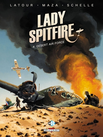 Lady Spitfire T04 - Desert Air Force ebook by Sébastien Latour,Maza