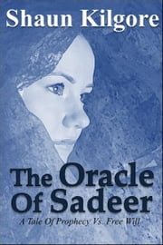 The Oracle Of Sadeer ebook by Shaun Kilgore