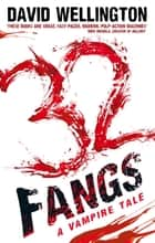 32 Fangs - Number 5 in series ebook by David Wellington