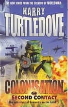 Colonisation: Second Contact ebook by Harry Turtledove