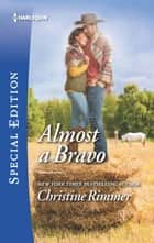 Almost a Bravo ebook by Christine Rimmer