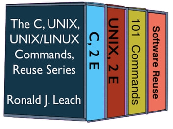 The C, UNIX, UNIX/Linux Commands, and Reuse Series ebook by Ronald J. Leach