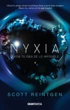 Nyxia ebook by Reintgen, Scott