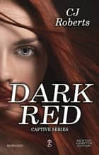Dark Red ebook by CJ Roberts