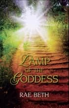 Lamp of the Goddess ebook by Rae Beth
