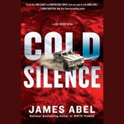 Cold Silence - A Joe Rush Novel audiobook by James Abel
