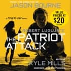 Robert Ludlum's (TM) The Patriot Attack audiobook by Kyle Mills, Jeff Woodman