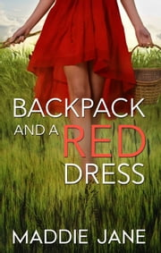 Backpack And A Red Dress ebook by Maddie Jane