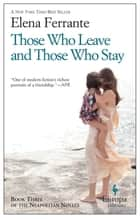 Those Who Leave and Those Who Stay ebook by Elena Ferrante,Ann Goldstein