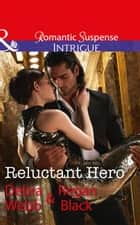 Reluctant Hero (Mills & Boon Intrigue) ekitaplar by Debra & Regan Webb & Black