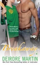 Breakaway eBook by Deirdre Martin