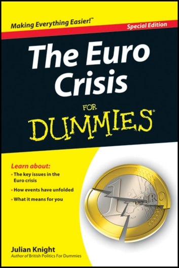 The Euro Crisis For Dummies ebook by Julian Knight
