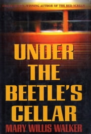Under the Beetle's Cellar ebook by Mary Willis Walker