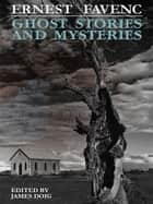 Ghost Stories and Mysteries ebook by James Doig, Ernest Favenc