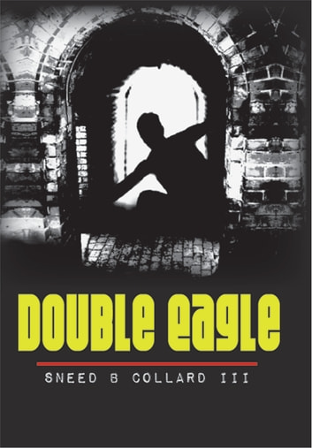Double Eagle ebook by Sneed B. Collard III