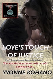 Love's Touch of Justice ebook by Yvonne Kohano