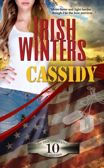 Cassidy - In the Company of Snipers, #10 ebook by Irish Winters