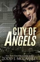 City of Angels ebook by Todd McCaffrey